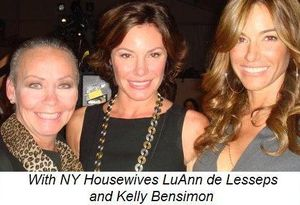 Blog 11 - With NY Housewives LuAnn de Lesseps and Kelly Bensimon