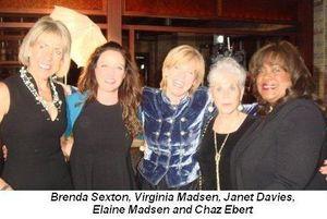 Brenda Sexton, Virginia Madsen, Janet Davies, Elaine Madsen and Chaz Ebert