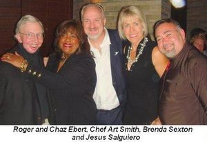 Blog 8 - Roger and Chaz Ebert, Chef Art Smith, Brenda Sexton and Jesus Salguiero