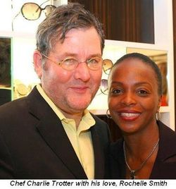 Blog 4 - Chef Charlie Trotter and his love, Rochelle Smith