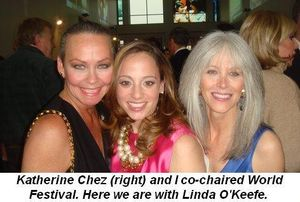 05 - I co-chaired World Festival last year with Katherine Chez right seen here with Linda O'Keefe center March
