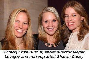 Blog 4 - Article photog Erika Dufour, shoot director Megan Lovejoy and make up artist Sharon Casey