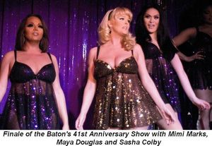 Blog 1 - Finale of the Baton's 41st Anniversary Show with Mimi Marks, Maya Douglas and Sasha Colby