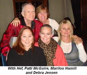 Blog 1 - With Hef, Patti McGuire, Marilou Hamill and Debra Jensen