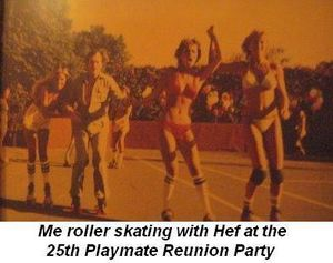 Gallery - Me roller skating with Hef at the 25th Playmate Reunion Party