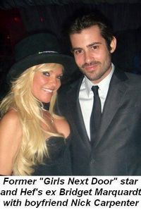 Blog 11 - Former Girls Next Door star and ex-girlfriend of Hef, Bridget Marquardt and her boyfriend Nick Carpenter