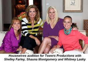 10 - Our Housewives audition for Towers Productions with Shelley Farley, Shauna Montgomery and Whitney Lasky on June 18th