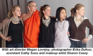 Blog 1 - With Chicago Magazine Art Director Megan Lovejoy, photographer Erika Dufour, assistant Cathy Sunu and makeup artist Sharon Casey