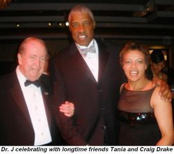 Blog 2 - Dr. J celebrates with longtime friends Tania and Craig Drake