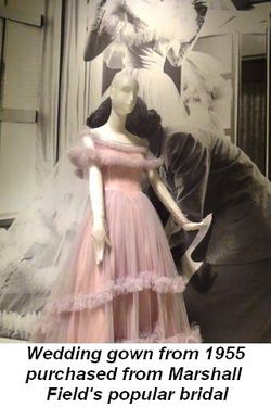 Blog 3 - Wedding gown from 1955 purchased at the popular bridal salon at Marshall Field's