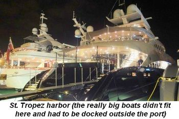Blog 20 - St. Tropez harbor--the really big boats didn't fit here they were docked outside the port