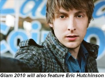 Blog 7 - Glam 2010 will also feature Eric Hutchinson