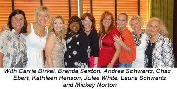 Blog 2 - With Carrie Birkel, Brenda Sexton, Andrea Schwartz, Chaz Ebert, Kathleen Henson, Julee White, Kathleen Henson and Mickey Norton