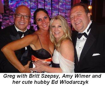 Blog 6 - Greg with Britt Szepsy, Amy Wimer and her cute hubby Ed Wlodarczyk