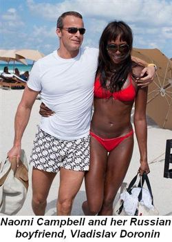 Blog 6 - Naomi Campbell and her Russian boyfriend, Vladislav Doronin