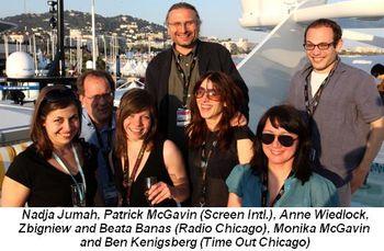 Blog 4 - Nadja Jumah, Patrick McGavin (Screen Intl) , Anne Wiedlock, Zbigniew and Beata Banas (Radio Chgo.), Monika McGavin and Ben Kenigsberg (Timeout)