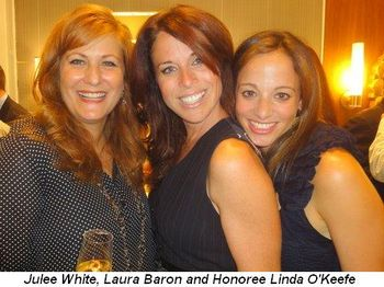 Blog 5 - Julee White, Laura Baron and Honoree Linda O'Keefe