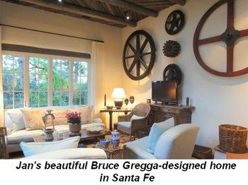 Blog 8 - Jan's beautiful Bruce Gregga-designed home in Santa Fe
