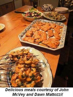 Blog 17 - Delicious meals courtesy of John McVey and Dawn Mattozzi!