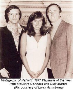 Blog 2 - Vintage pic of Hef with 1977 Playmate of the Year Patti McGuire Connors and Dick Martin. (Pic courtesy of Larry Armstrong)