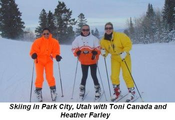 Blog 10 - Skiing in Park City, Utah with Toni Canada and Heather Farley