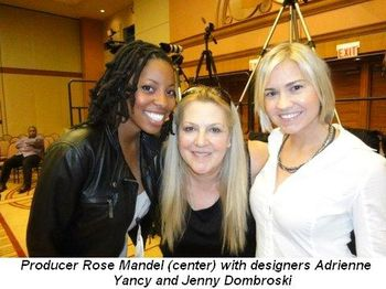 Blog 2 - Designers Adrienne Yancy and Jenny Dombroski with producer Rose Mandel (center)