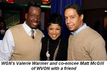 Blog 2 - WGN's Valerie Warner and co-emcee Matt McGill of WVON