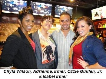 Blog 1 - Chyla Wilson, Adrienne Irmer, Ozzie Guillen, Jr. and Isabel Irmer