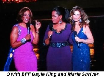 Blog 24 - O's BFF, Gayle King, and Maria Shriver