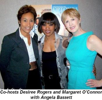 Blog 2 - Co-hosts Desiree Rogers and Margaret O'Connor with Angela Bassett