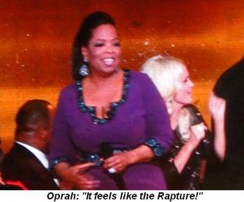 Blog 35 - Oprah, It feels like the rapture