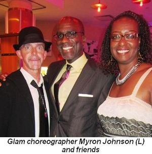 Blog 7 - Glam choreographer Myron Johnson (L) and friends
