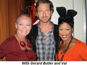 Blog 3 - With Gerard Butler and Val