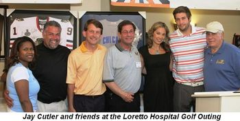 Blog 4 - Jay Cutler and friends at the Loretto Hospital Golf Outing