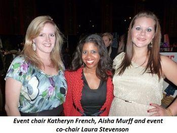 Blog 1 - Event Chair Katheryn French, Aisha Murff and co-chair Laura Stevenson