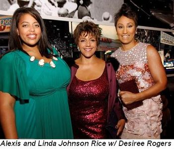 Blog 4 - Alexis and Linda Johnson Rice with Desiree Rogers