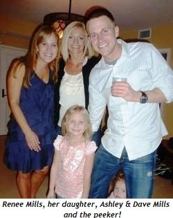 Blog 4 - Renee Mills, her daughter, Ashley and Dave Mills plus the peeker!