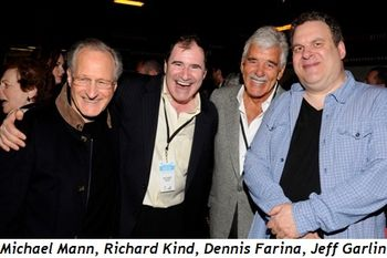 Blog 1 - Michael Mann, Richard Kind, Dennis Farina and Jeff Garlin
