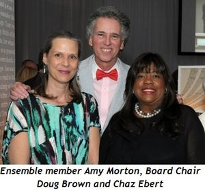 Blog 6 - Ensemble member Amy Morton, Board Chair Doug Brown and Chaz Ebert