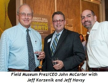 Blog 5 - Field Museum Prez-CEO John McCarter, Jeff Korzenik and Jeff Havsy