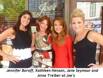 Jennifer Boroff, Kathleen Henson, Jane Seymour and Anna Treiber at Joe's