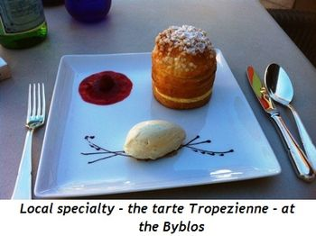Blog 2 - Local specialty, the tarte Tropezienne, at the Byblos Hotel