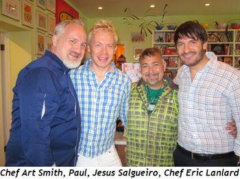 Blog 1 - Chef Art Smith, Paul, Jesus Salgueiro and Chef Eric Lanlard