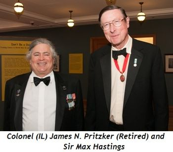 Blog 5 - Colonel (IL) James N. Pritzker (Retired) and Sir Max Hastings