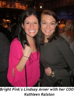 7 - Bright Pink's Lindsay Avner with her COO Kathleen Ralston