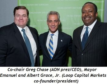Blog 6 - Co-chair Greg Case (AON pres-CEO), Mayor Emanuel, Albert R. Grace, Jr. (Loop Capital Markets co-founder-president)