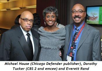 Blog 1 - Michael House (Chicago Defender publisher), Dorothy Tucker (CBS 2 and Emcee) and Everett Rand