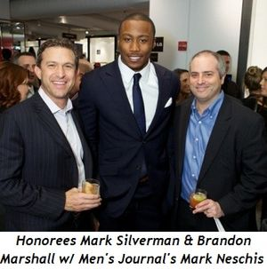 10 - Mark Silverman, Brandon Marshall (honoree) and Mark Neschis (Men's Journal)