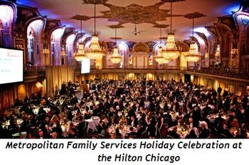 5 - Metropolitan Family Services Holiday Celebration at Hilton Chicago