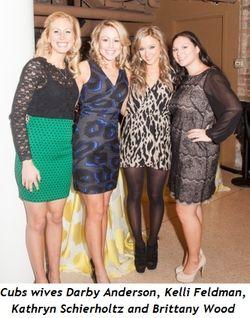 9 - Cubs wives Darby Anderson, Kelli Feldman, Kathryn Schierholtz, Brittany Wood